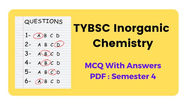 TYBSC-Inorganic-Chemistry-MCQ-PDF-Semester-4