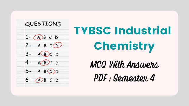 TYBSC Industrial Chemistry MCQ PDF- Semester