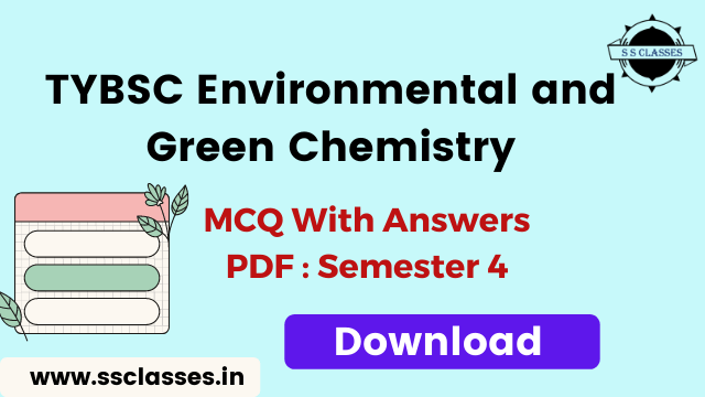 TYBSC Environmental and Green Chemistry MCQ PDF- Semester 4