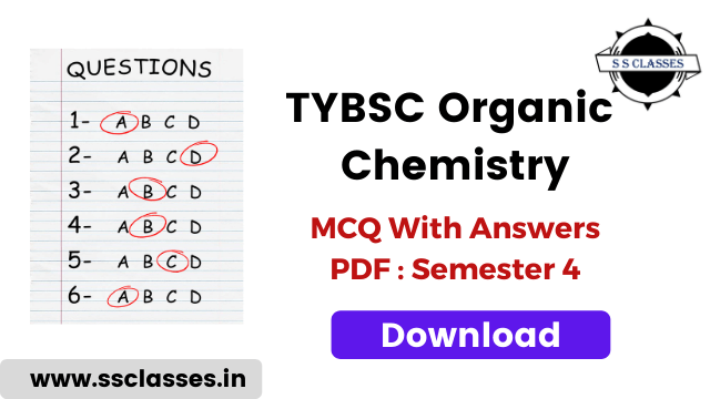 TYBSC Organic Chemistry MCQ PDF- Semester 4