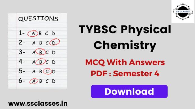 TYBSC Physical Chemistry MCQ PDF- Semester 4