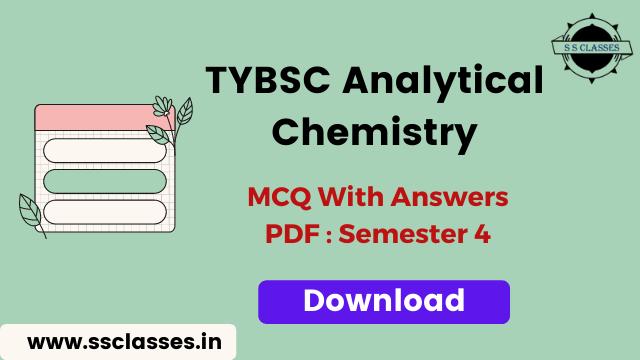 TYBSC analytical Chemistry MCQ PDF- Semester 4