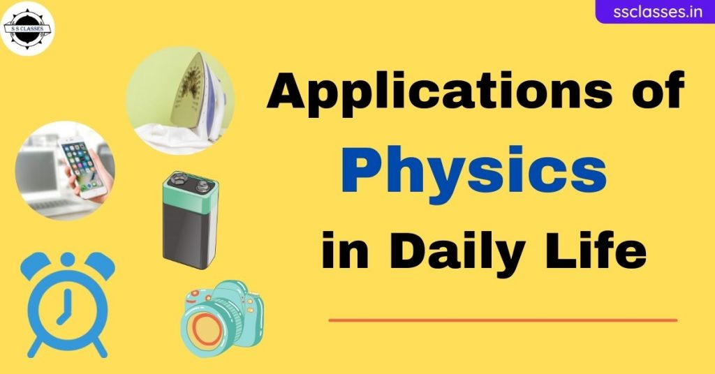 Applications of Physics in Daily life